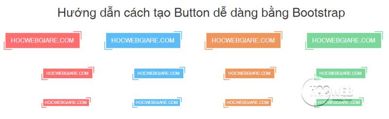 Hướng dẫn cách tạo Button dễ dàng bằng Bootstrap