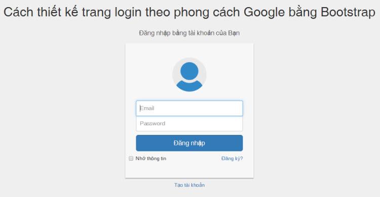 Cách thiết kế trang login theo phong cách Google bằng Bootstrap